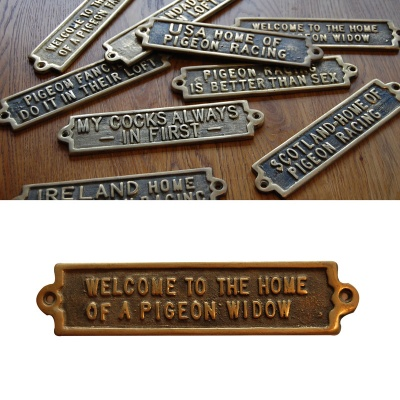 Welcome To The Home Of A Pigeon Widow - Brass Plaque