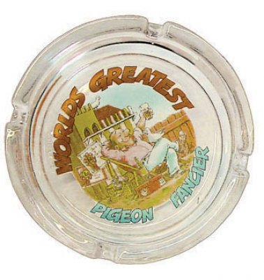 Ashtray Large  4'' (105mm) - Worlds Greatest Pigeon Fancier Motif