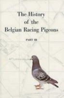 History of the Belgian [Pigeon] Strains Part 3