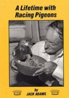 A Lifetime with Racing Pigeons by Jack Adams [Book]